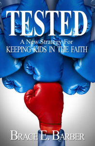 Apologetics Book: TESTED: A New Way to Keep Kids in the Faith